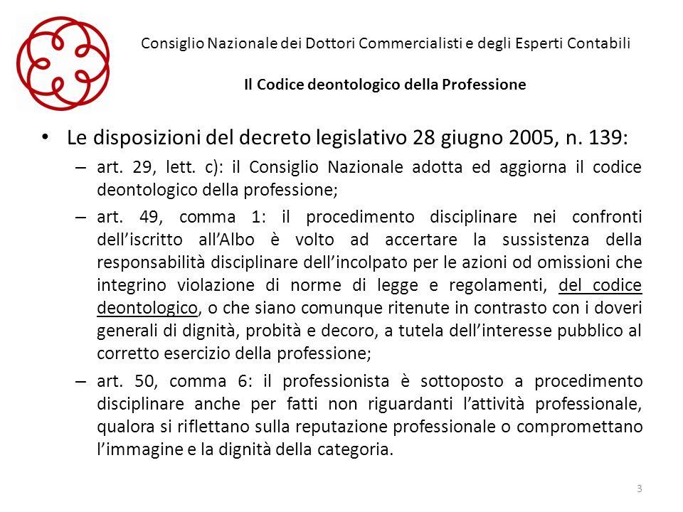 Consiglio Nazionale dei Dottori Commercialisti e degli Esperti Contabili Il Codice deontologico della Professione Le disposizioni del decreto legislat
