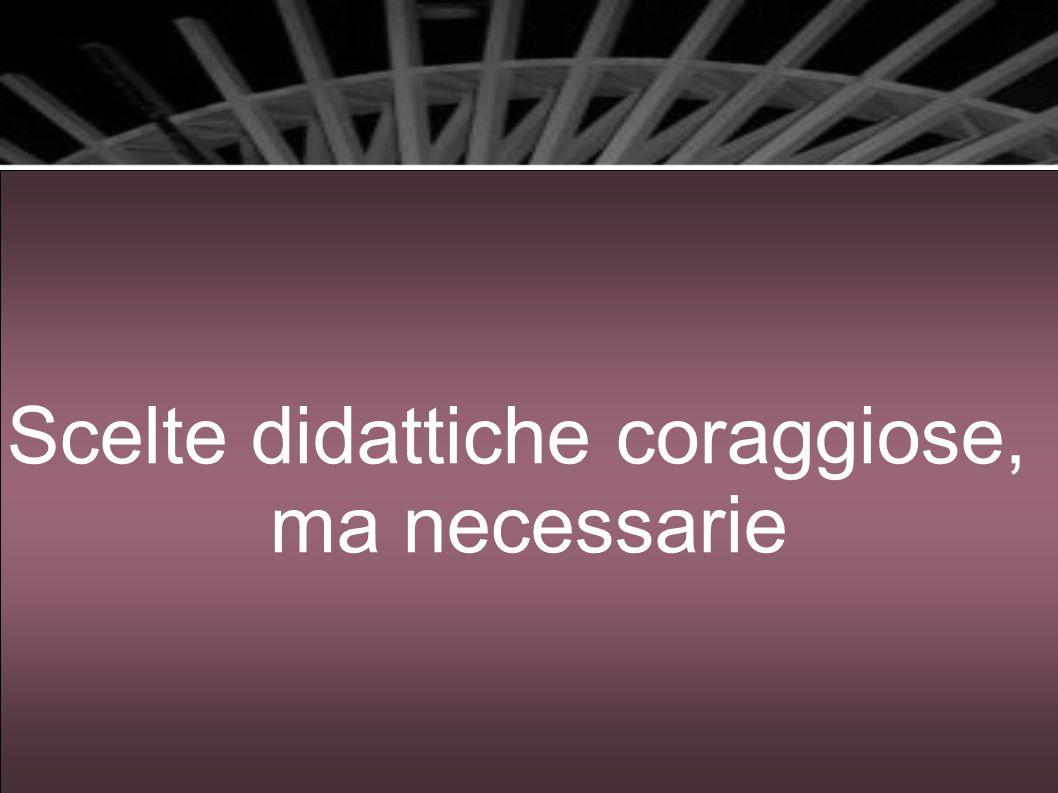 Pescara, 16 novembre 2010La Matematica nella nuova scuola superiore60 Scelte didattiche coraggiose, ma necessarie