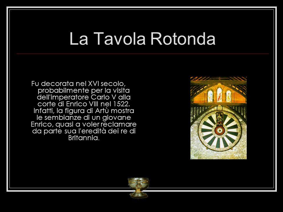 La Tavola Rotonda Fu decorata nel XVI secolo, probabilmente per la visita dell'imperatore Carlo V alla corte di Enrico VIII nel 1522. Infatti, la figu
