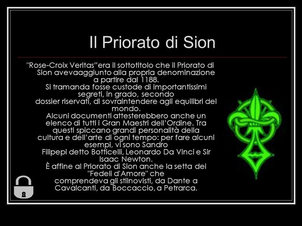 Il Priorato di Sion Rose-Croix Veritasera il sottotitolo che il Priorato di Sion avevaaggiunto alla propria denominazione a partire dal 1188.