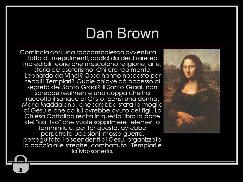 Dan Brown Comincia così una roccambolesca avventura fatta di inseguimenti, codici da decifrare ed incredibili teorie che mescolano religione, arte, st