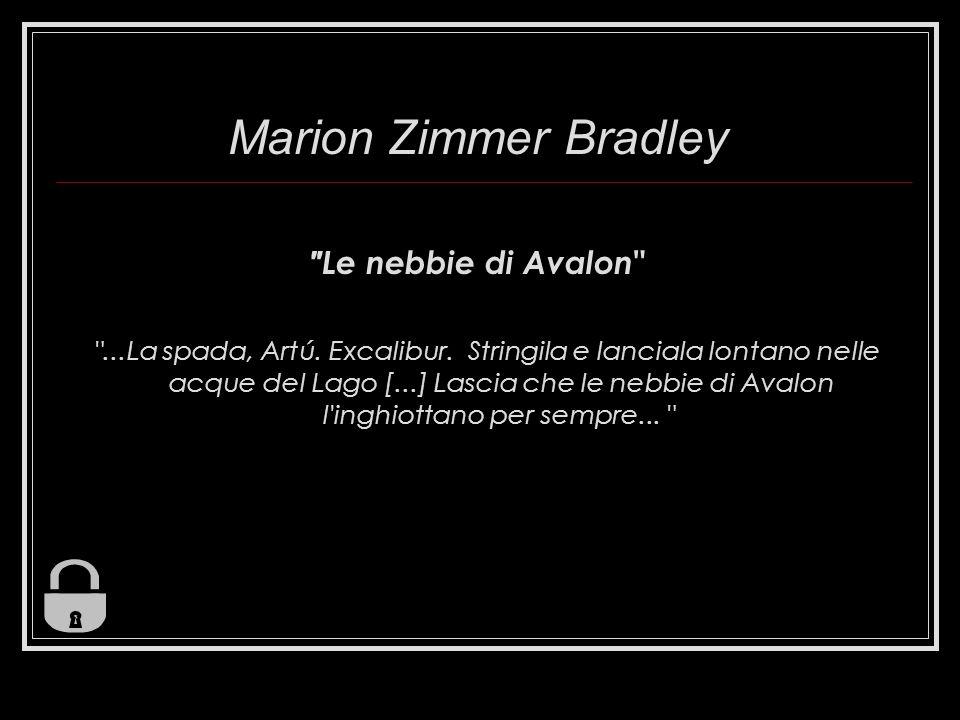 Marion Zimmer Bradley Le nebbie di Avalon ...La spada, Artú.