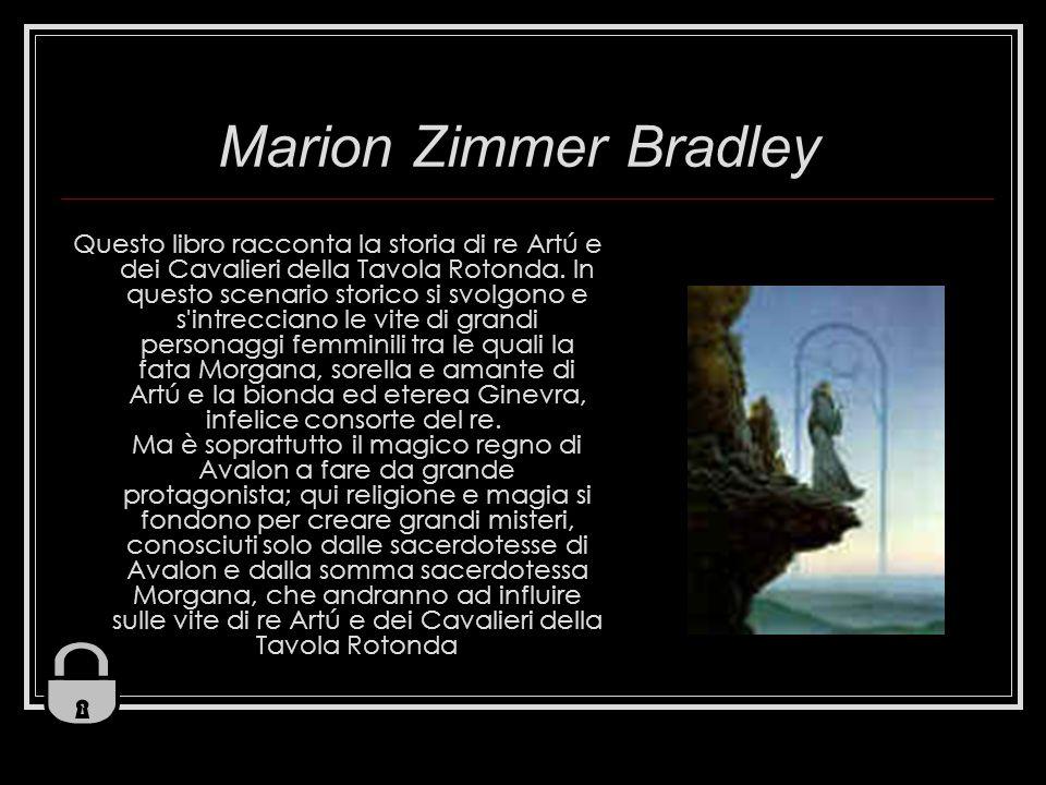 Marion Zimmer Bradley Questo libro racconta la storia di re Artú e dei Cavalieri della Tavola Rotonda.