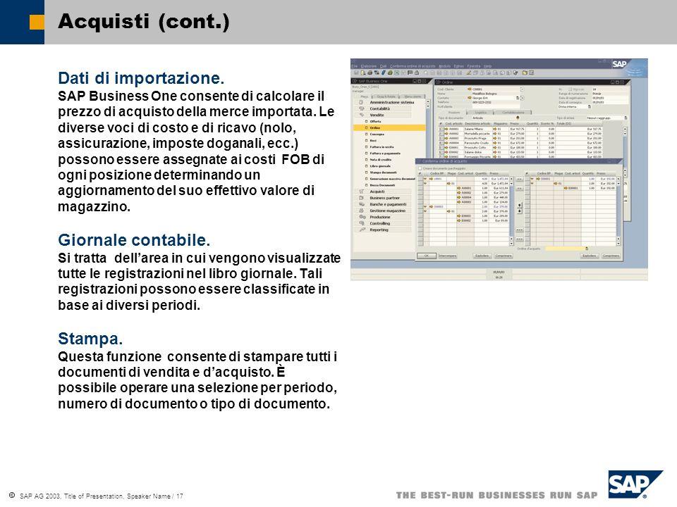 SAP AG 2003, Title of Presentation, Speaker Name / 17 Acquisti (cont.) Dati di importazione.