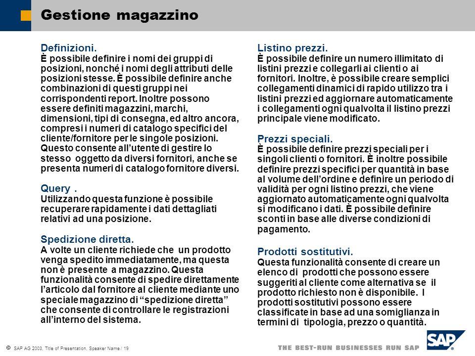 SAP AG 2003, Title of Presentation, Speaker Name / 19 Gestione magazzino Definizioni.