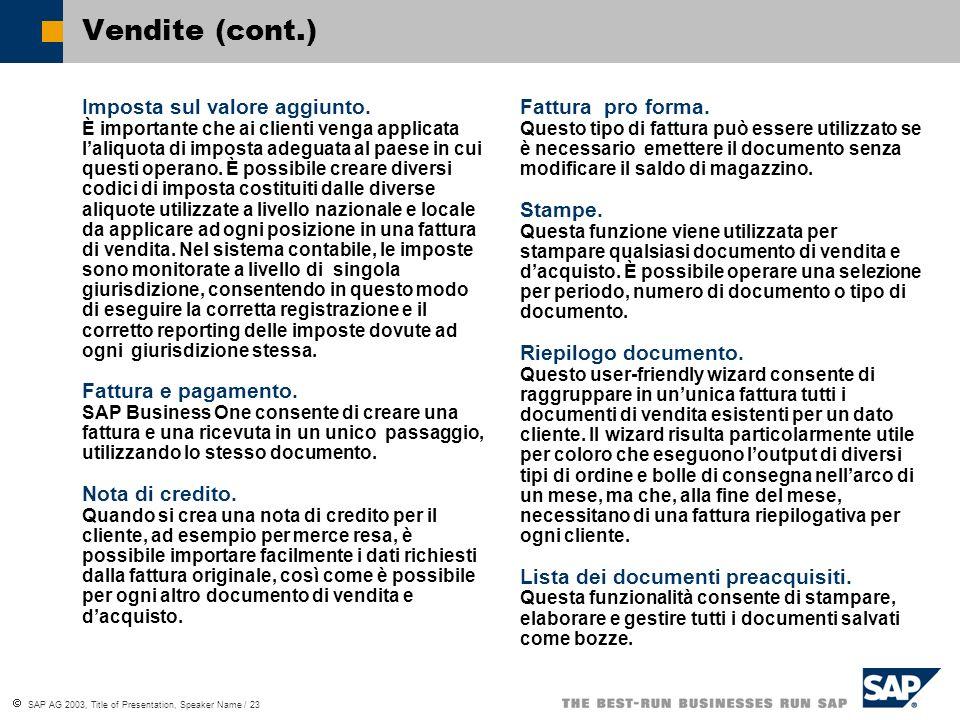 SAP AG 2003, Title of Presentation, Speaker Name / 23 Vendite (cont.) Imposta sul valore aggiunto.