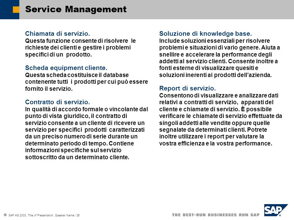 SAP AG 2003, Title of Presentation, Speaker Name / 26 Service Management Chiamata di servizio.