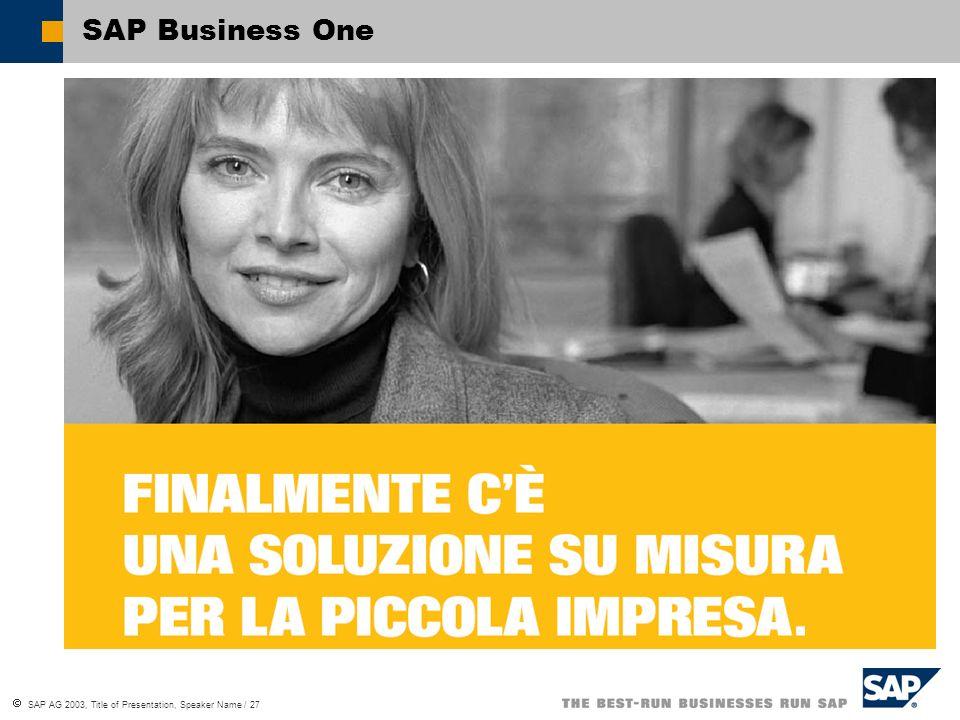 SAP AG 2003, Title of Presentation, Speaker Name / 27 SAP Business One