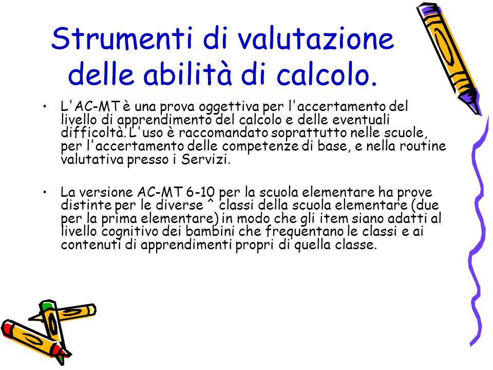Strumenti di valutazione delle abilità di calcolo. L'AC-MT è una prova oggettiva per l'accertamento del livello di apprendimento del calcolo e delle e