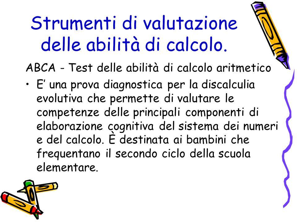 Strumenti di valutazione delle abilità di calcolo. ABCA - Test delle abilità di calcolo aritmetico E una prova diagnostica per la discalculia evolutiv
