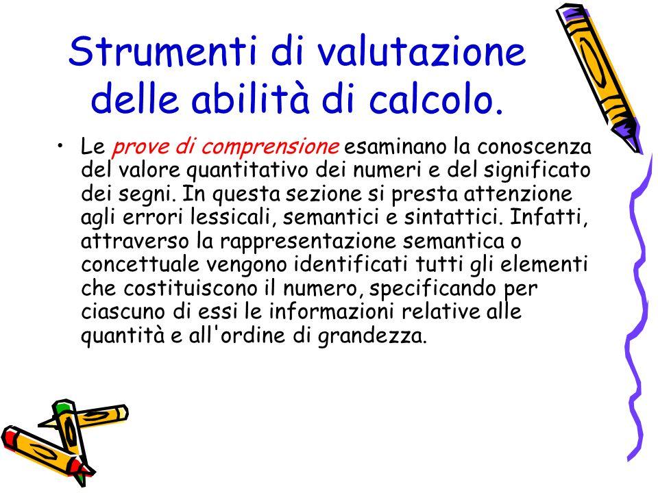 Strumenti di valutazione delle abilità di calcolo. Le prove di comprensione esaminano la conoscenza del valore quantitativo dei numeri e del significa