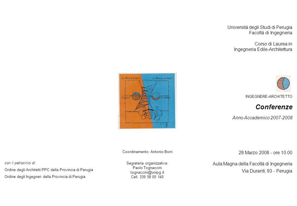 Università degli Studi di Perugia Facoltà di Ingegneria Corso di Laurea in Ingegneria Edile-Architettura INGEGNERE-ARCHITETTO Conferenze Anno Accademi
