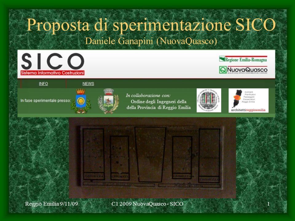 Reggio Emilia 9/11/09C1 2009 NuovaQuasco - SICO1 Proposta di sperimentazione SICO Daniele Ganapini (NuovaQuasco) In collaborazione con: Ordine degli I