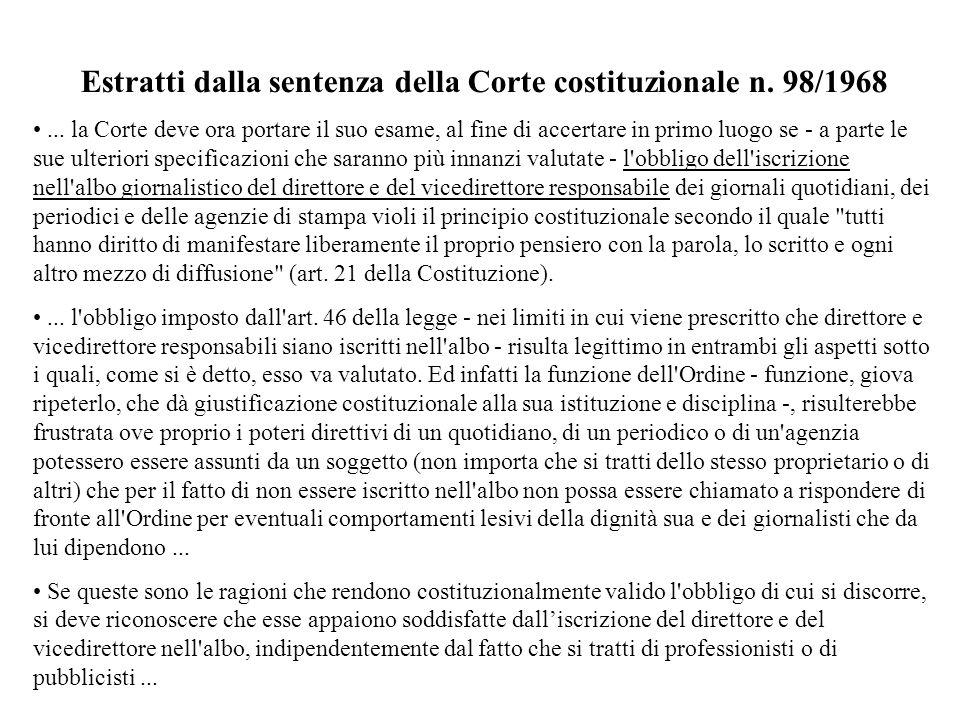 Estratti dalla sentenza della Corte costituzionale n. 98/1968... la Corte deve ora portare il suo esame, al fine di accertare in primo luogo se - a pa