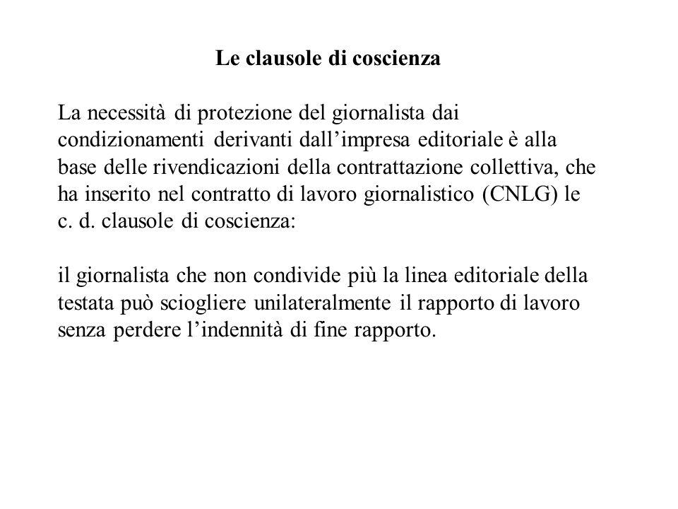 Le clausole di coscienza La necessità di protezione del giornalista dai condizionamenti derivanti dallimpresa editoriale è alla base delle rivendicazi