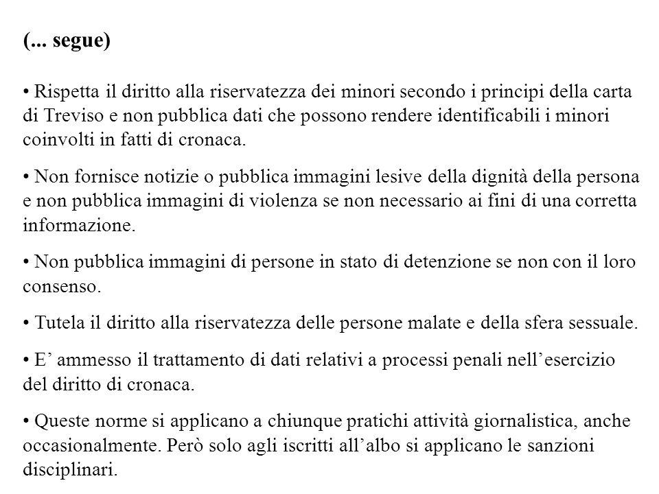 (... segue) Rispetta il diritto alla riservatezza dei minori secondo i principi della carta di Treviso e non pubblica dati che possono rendere identif