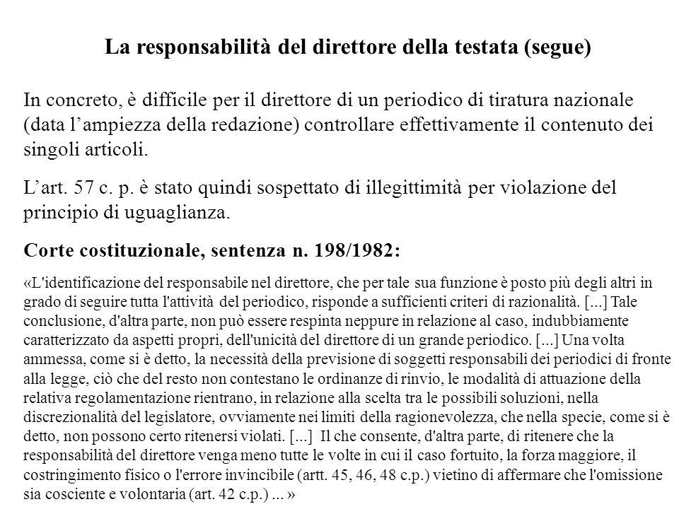 La responsabilità del direttore della testata (segue) In concreto, è difficile per il direttore di un periodico di tiratura nazionale (data lampiezza