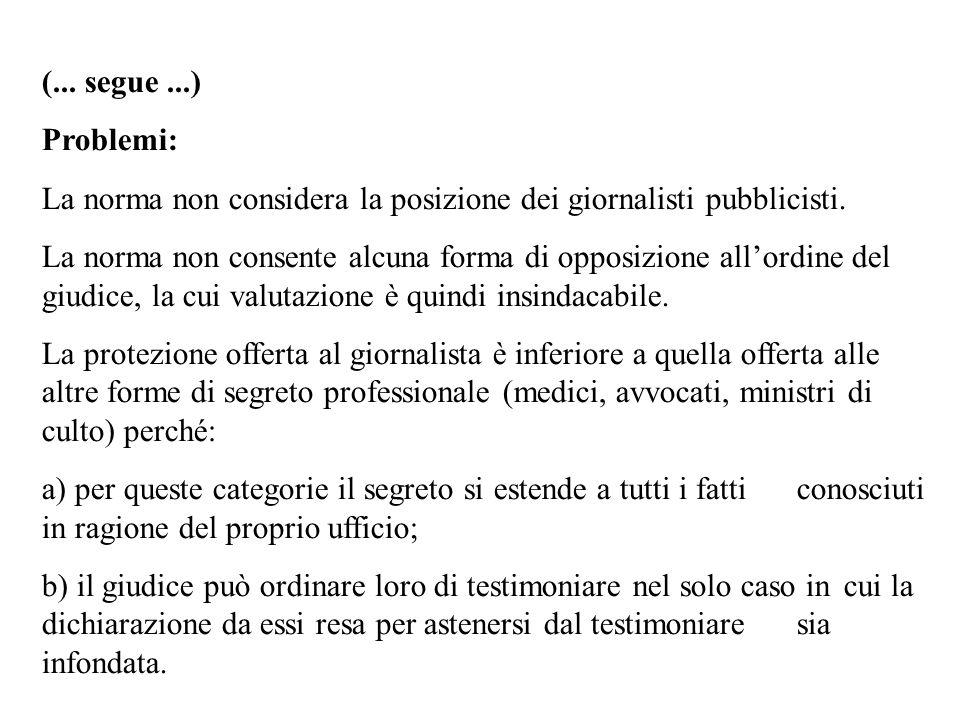 (... segue...) Problemi: La norma non considera la posizione dei giornalisti pubblicisti. La norma non consente alcuna forma di opposizione allordine