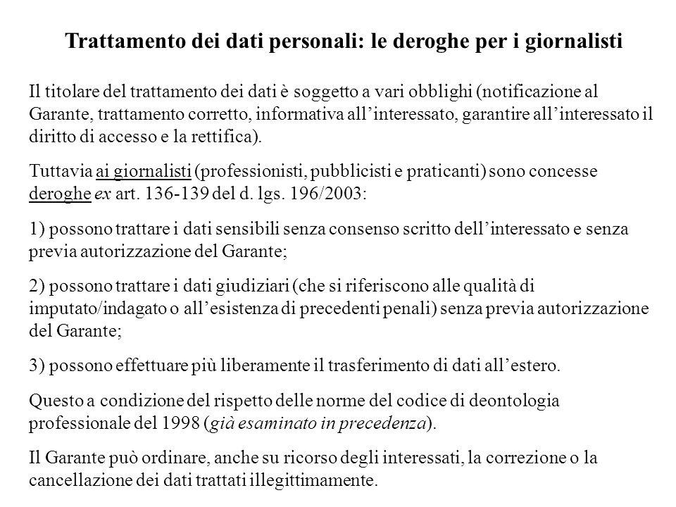 Trattamento dei dati personali: le deroghe per i giornalisti Il titolare del trattamento dei dati è soggetto a vari obblighi (notificazione al Garante