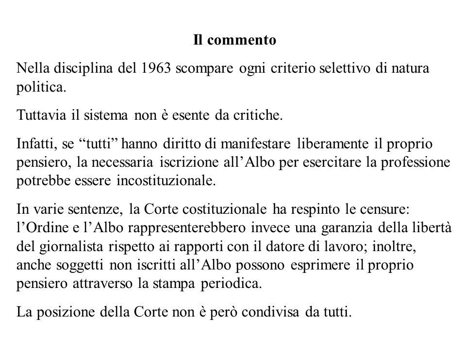 Il commento Nella disciplina del 1963 scompare ogni criterio selettivo di natura politica. Tuttavia il sistema non è esente da critiche. Infatti, se t