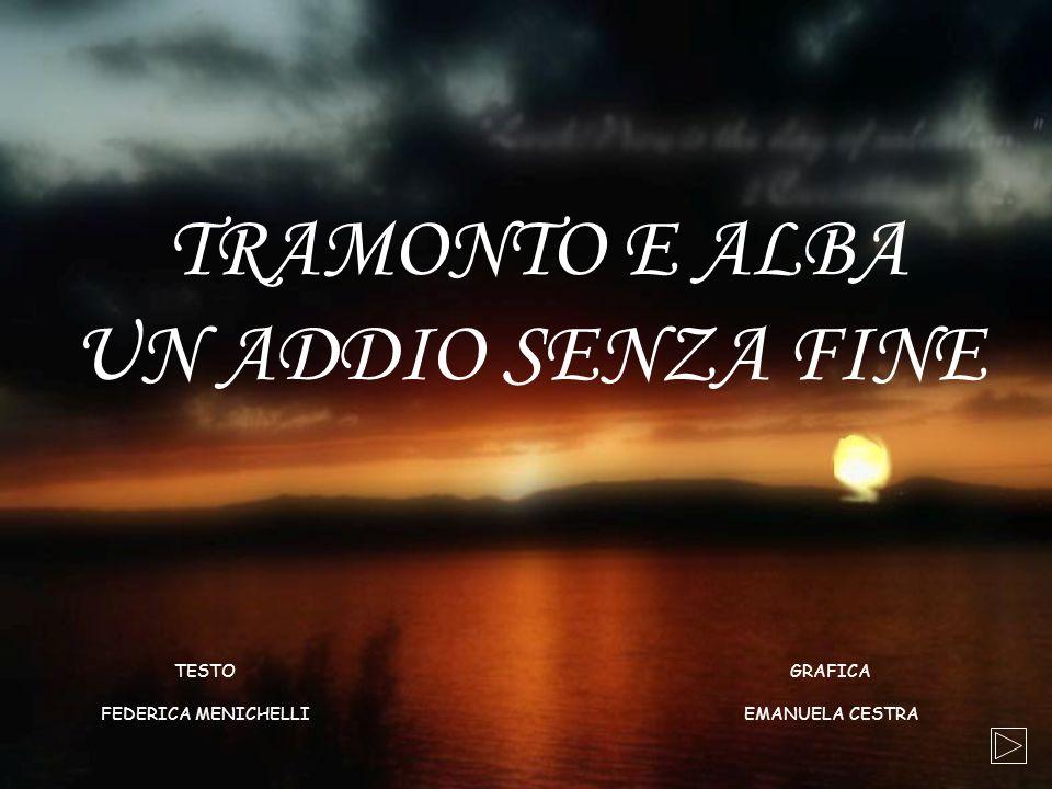 TRAMONTO E ALBA UN ADDIO SENZA FINE TESTO FEDERICA MENICHELLI GRAFICA EMANUELA CESTRA