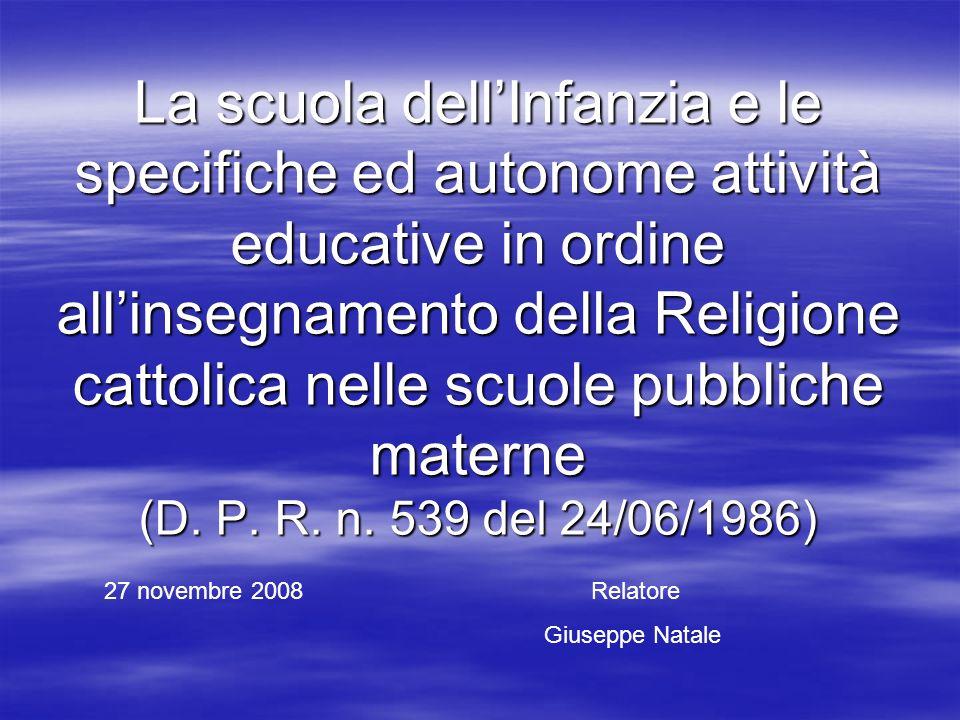 La scuola dellInfanzia e le specifiche ed autonome attività educative in ordine allinsegnamento della Religione cattolica nelle scuole pubbliche mater