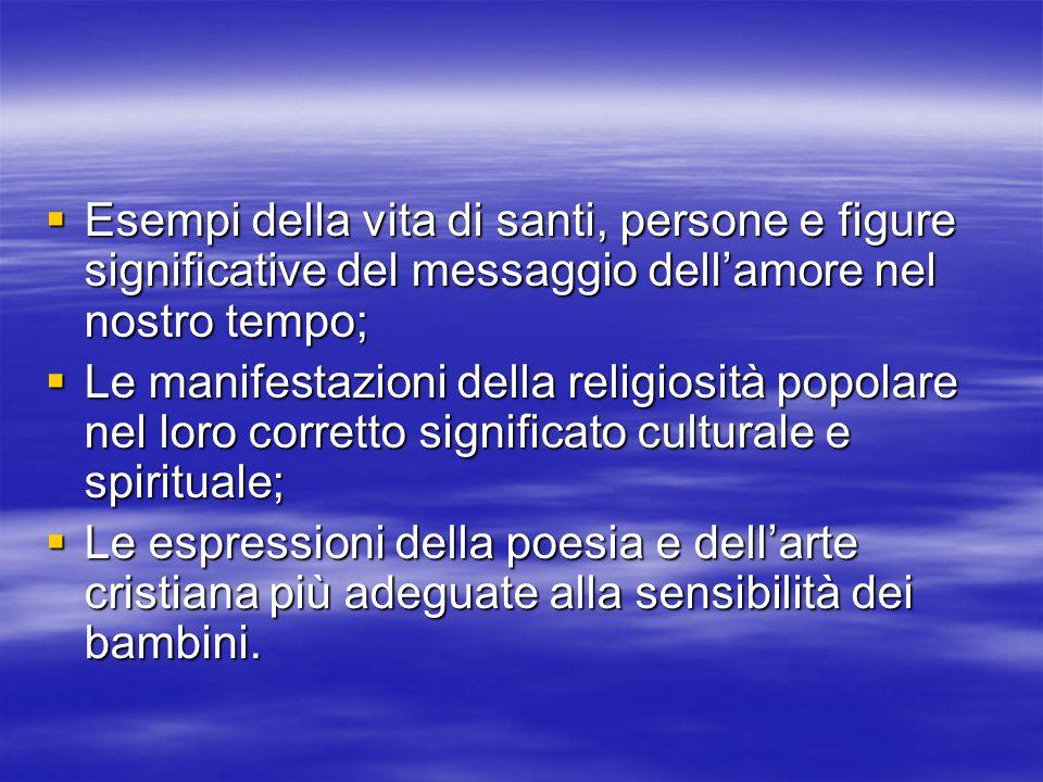 Esempi della vita di santi, persone e figure significative del messaggio dellamore nel nostro tempo; Esempi della vita di santi, persone e figure sign