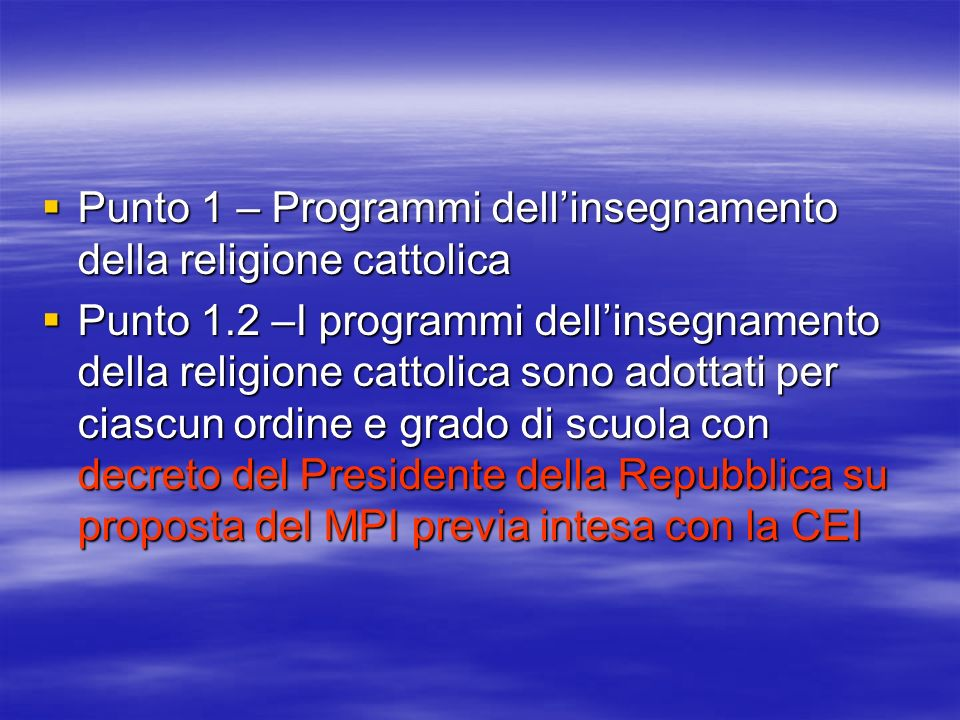 Punto 1 – Programmi dellinsegnamento della religione cattolica Punto 1 – Programmi dellinsegnamento della religione cattolica Punto 1.2 –I programmi d