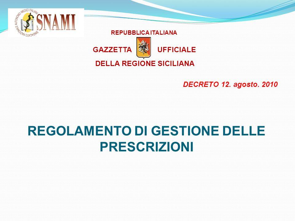 REGOLAMENTO DI GESTIONE DELLE PRESCRIZIONI DECRETO 12. agosto. 2010 DELLA REGIONE SICILIANA UFFICIALEGAZZETTA REPUBBLICA ITALIANA