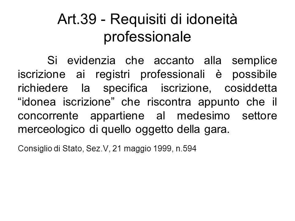Art.39 - Requisiti di idoneità professionale Si evidenzia che accanto alla semplice iscrizione ai registri professionali è possibile richiedere la spe