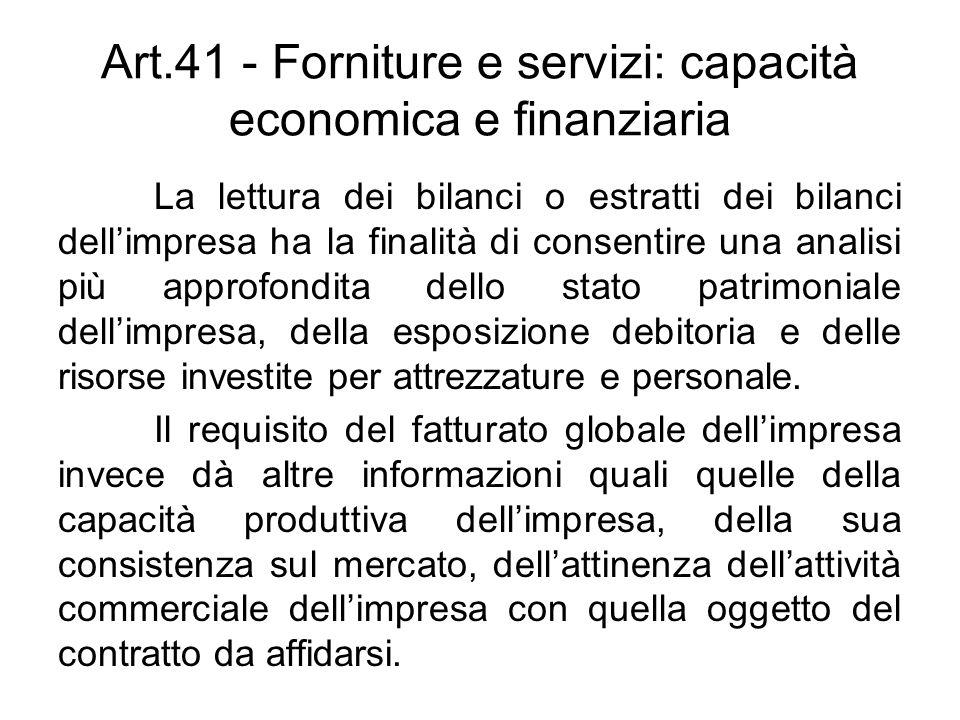 Art.41 - Forniture e servizi: capacità economica e finanziaria La lettura dei bilanci o estratti dei bilanci dellimpresa ha la finalità di consentire