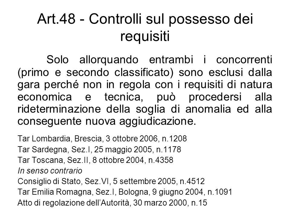 Art.48 - Controlli sul possesso dei requisiti Solo allorquando entrambi i concorrenti (primo e secondo classificato) sono esclusi dalla gara perché no