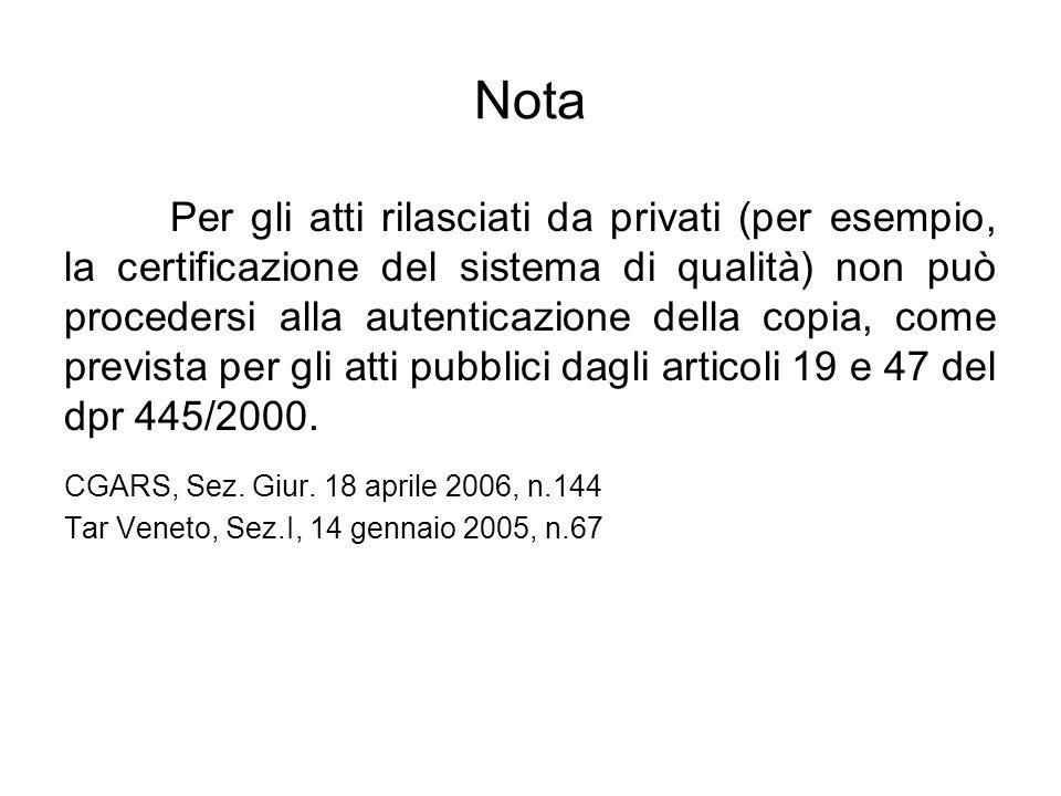 Nota Per gli atti rilasciati da privati (per esempio, la certificazione del sistema di qualità) non può procedersi alla autenticazione della copia, co