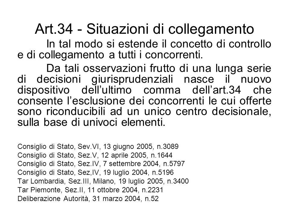 Art.34 - Situazioni di collegamento In tal modo si estende il concetto di controllo e di collegamento a tutti i concorrenti. Da tali osservazioni frut