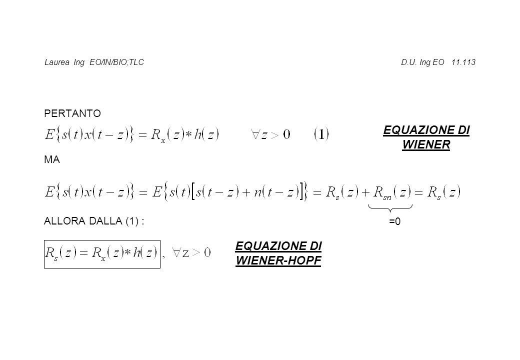 Laurea Ing EO/IN/BIO;TLC D.U. Ing EO 11.113 PERTANTO MA ALLORA DALLA (1) : EQUAZIONE DI WIENER EQUAZIONE DI WIENER-HOPF =0