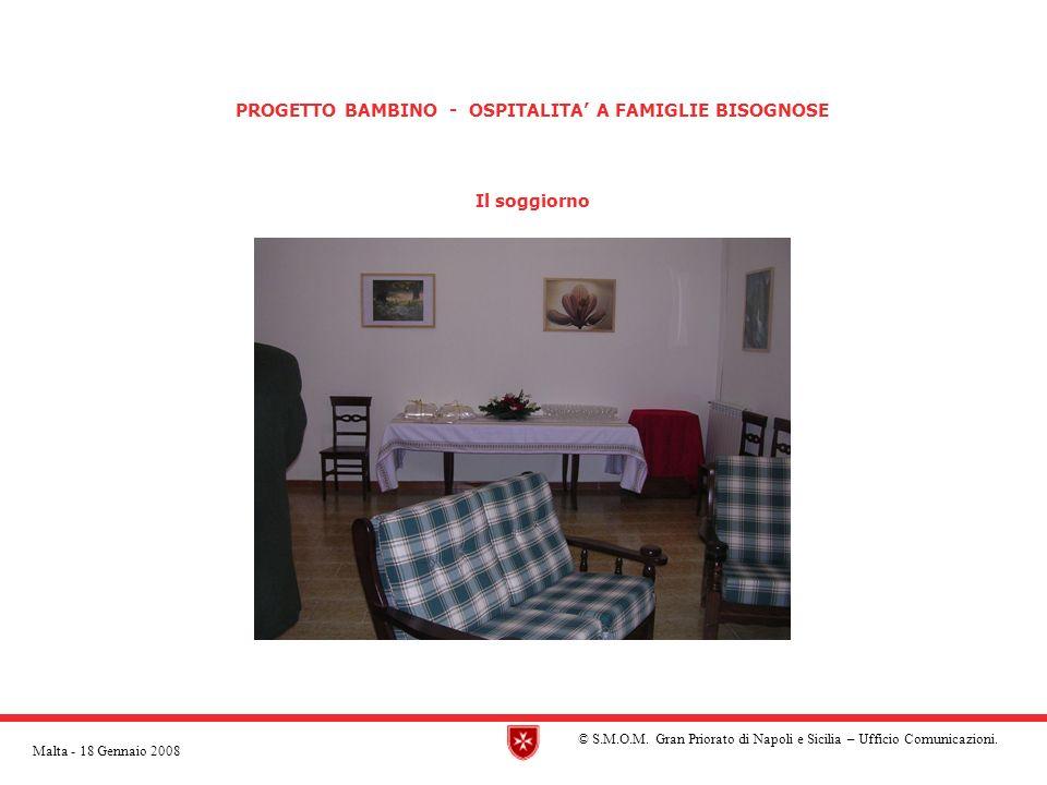 PROGETTO BAMBINO - OSPITALITA A FAMIGLIE BISOGNOSE Il soggiorno © S.M.O.M.