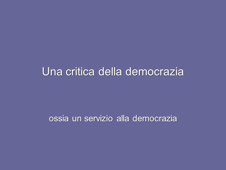 Una critica della democrazia ossia un servizio alla democrazia