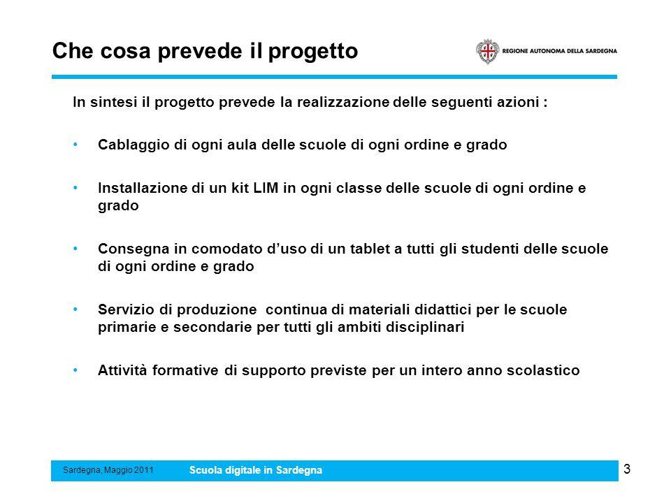 4 Criteri metodologici a cui si ispira Sardegna, Maggio 2011 Scuola digitale in Sardegna Le tecnologie vengono portate in classe e non in laboratori o aule speciali.