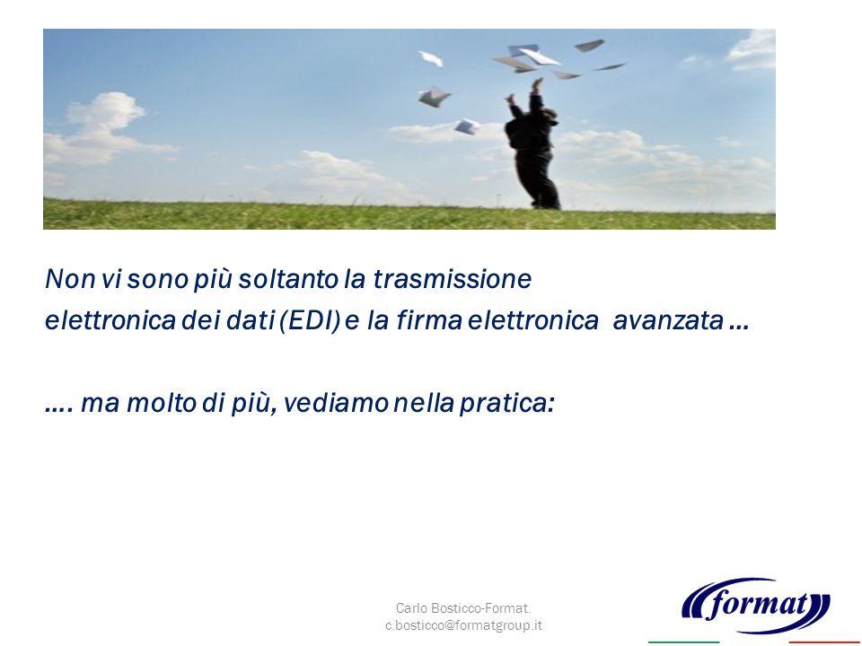 Non vi sono più soltanto la trasmissione elettronica dei dati (EDI) e la firma elettronica avanzata … ….