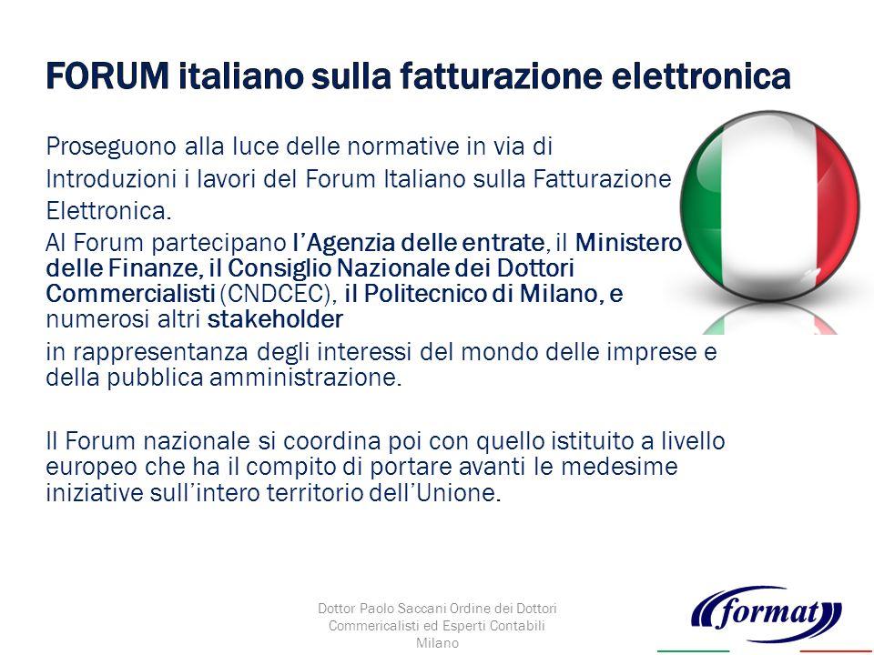 Proseguono alla luce delle normative in via di Introduzioni i lavori del Forum Italiano sulla Fatturazione Elettronica.
