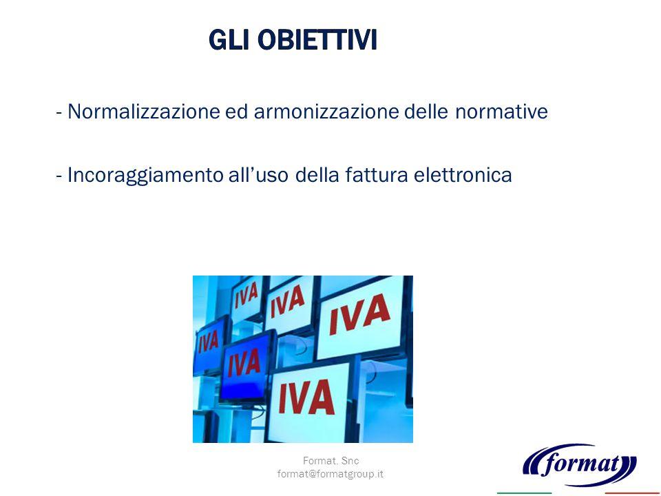 - Normalizzazione ed armonizzazione delle normative - Incoraggiamento alluso della fattura elettronica Format.