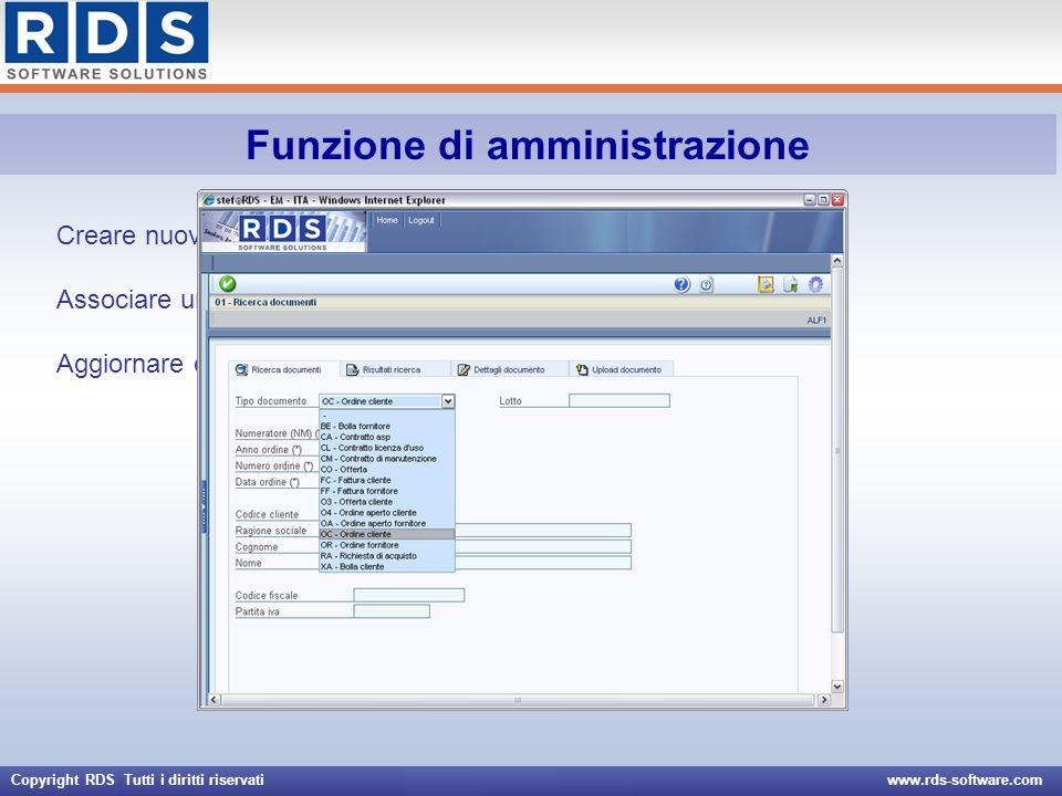 Copyright RDS Tutti i diritti riservati www.rds-software.com Creare nuove schede documento Associare un nuovo documento elettronico alla scheda Aggior