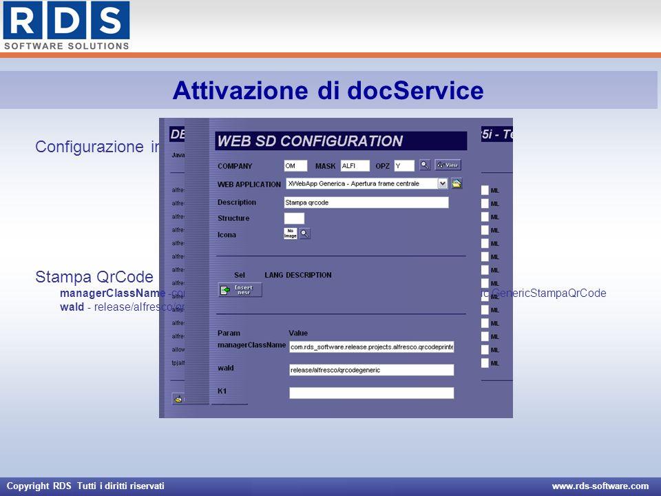 Copyright RDS Tutti i diritti riservati www.rds-software.com Attivazione di docService Configurazione interfaccia con Alfresco Stampa QrCode managerCl