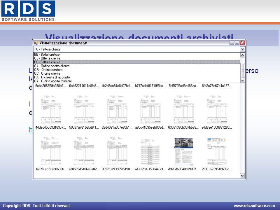 Copyright RDS Tutti i diritti riservati www.rds-software.com Visualizzazione documenti archiviati La modalità più semplice per accedere ai documenti a