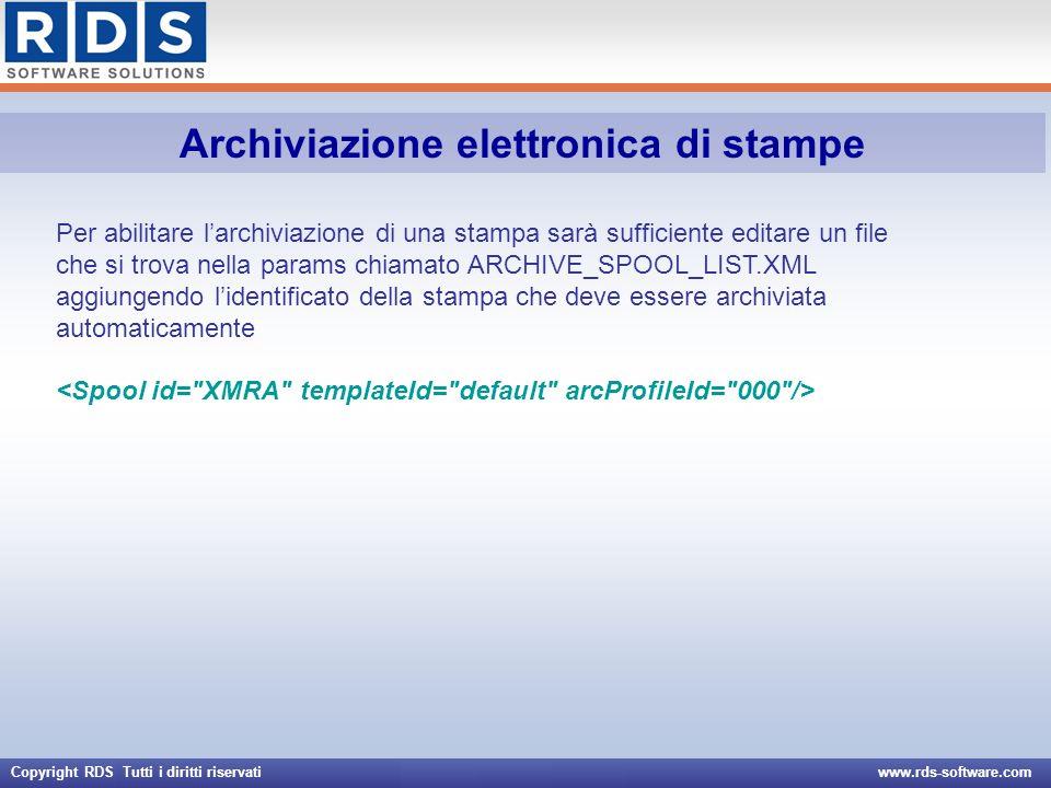 Copyright RDS Tutti i diritti riservati www.rds-software.com Archiviazione elettronica di stampe Per abilitare larchiviazione di una stampa sarà suffi