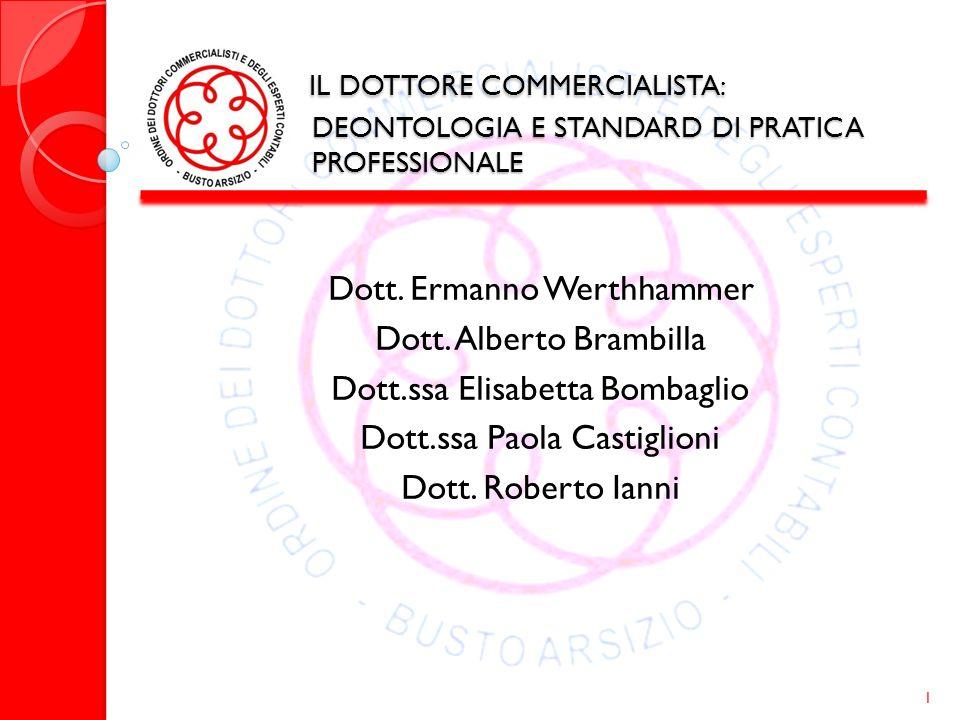 IL DOTTORE COMMERCIALISTA: DEONTOLOGIA E STANDARD DI PRATICA PROFESSIONALE IL DOTTORE COMMERCIALISTA: DEONTOLOGIA E STANDARD DI PRATICA PROFESSIONALE