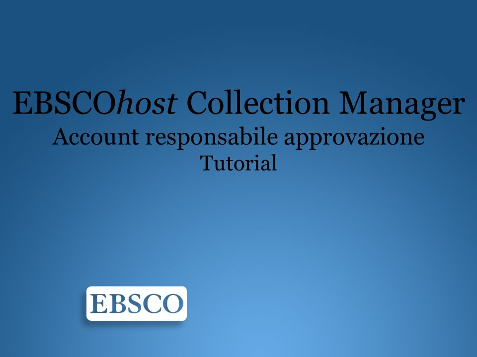 EBSCOhost Collection Manager Account responsabile approvazione Tutorial