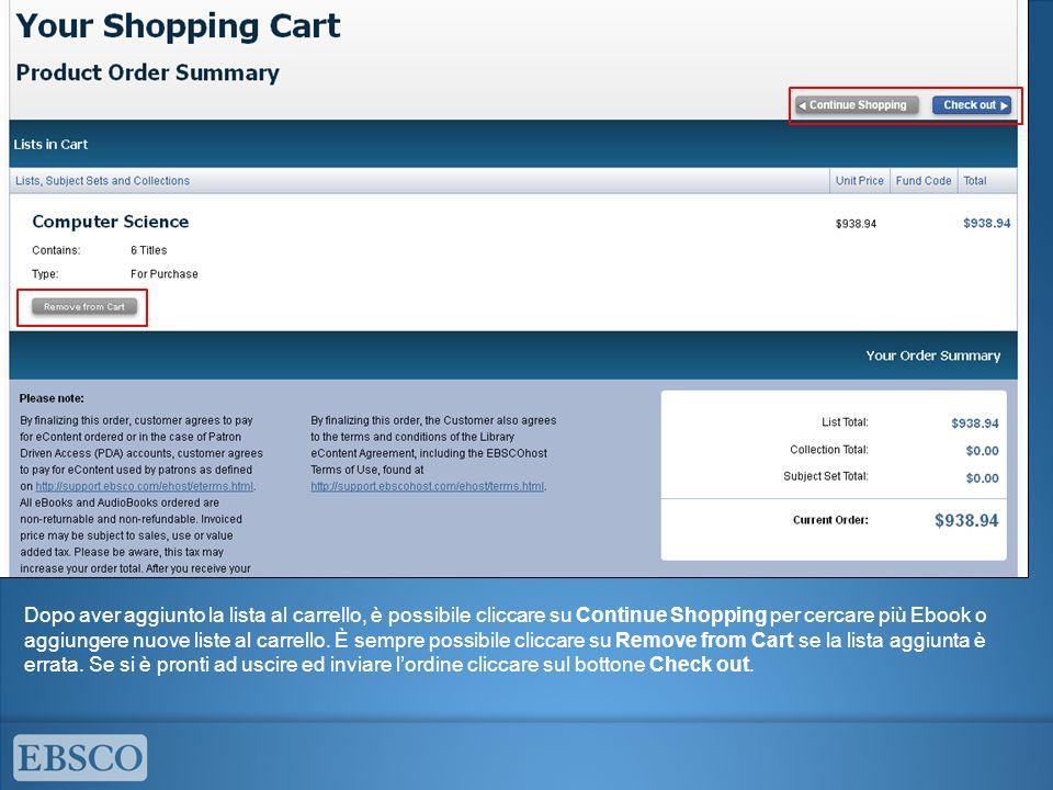 Dopo aver aggiunto la lista al carrello, è possibile cliccare su Continue Shopping per cercare più Ebook o aggiungere nuove liste al carrello.