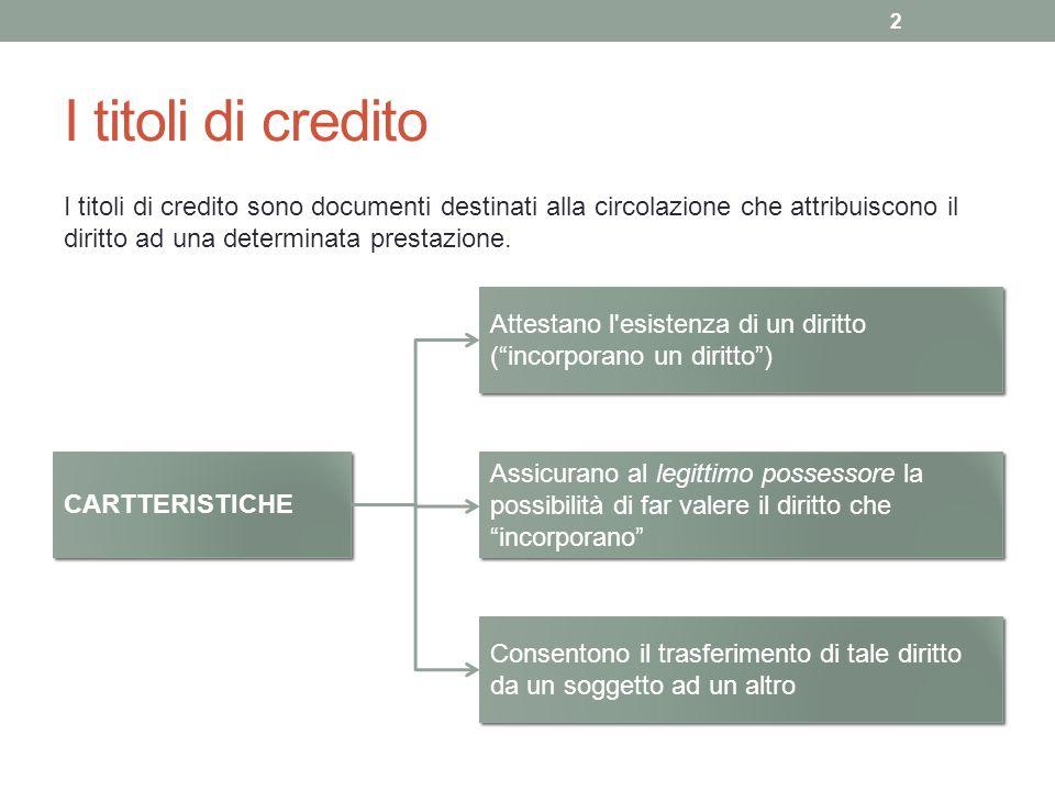 I titoli di credito I titoli di credito sono documenti destinati alla circolazione che attribuiscono il diritto ad una determinata prestazione.