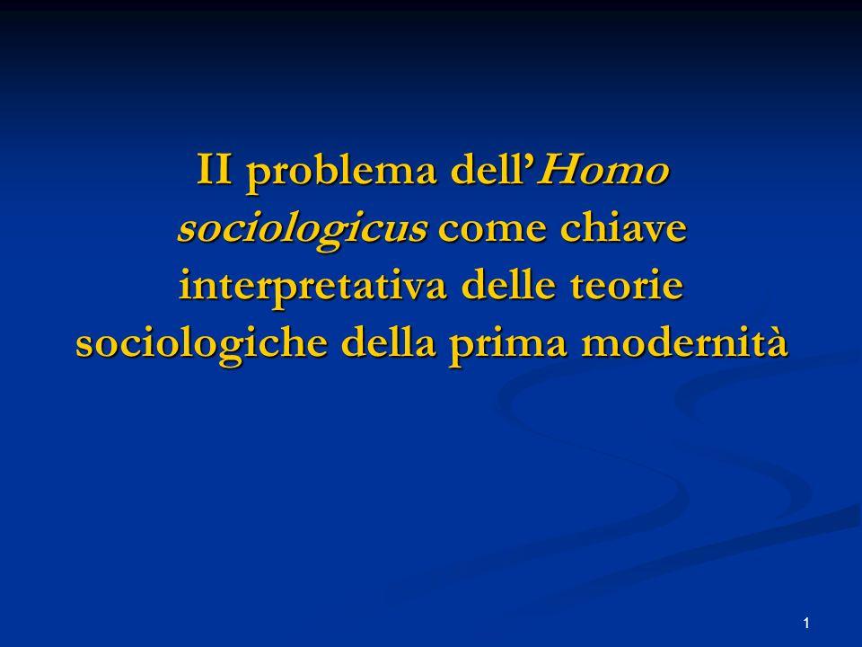 1 II problema dellHomo sociologicus come chiave interpretativa delle teorie sociologiche della prima modernità